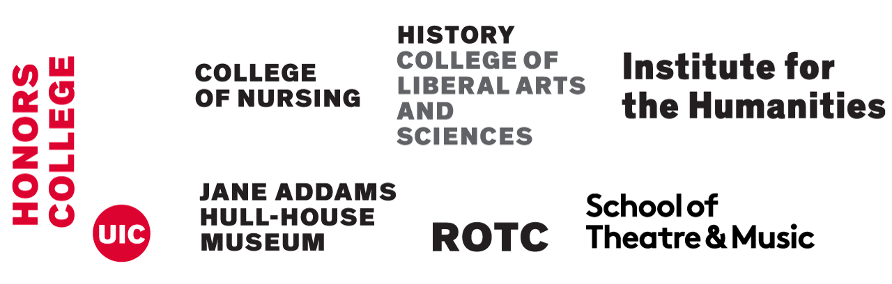 Logos of sponsors: UIC Honors College, UIC College of Nursing, Jane Addams Hull-House Museum, UIC History College of Liberal Arts and Sciences, UIC ROTC, UIC Institute of the Humanities, UIC School of Theatre & Music